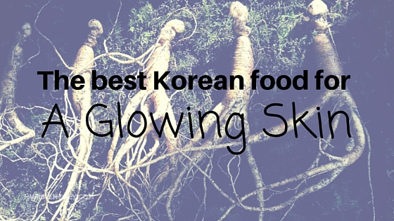 The best Korean Food for glowing skin