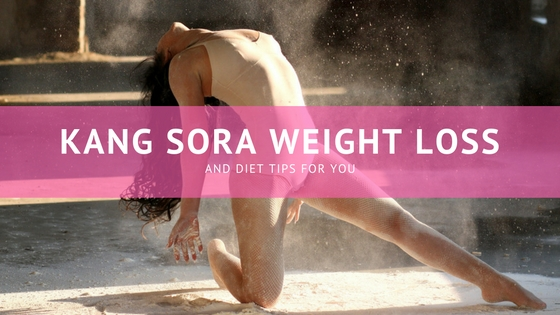 Kang Sora Weight Loss