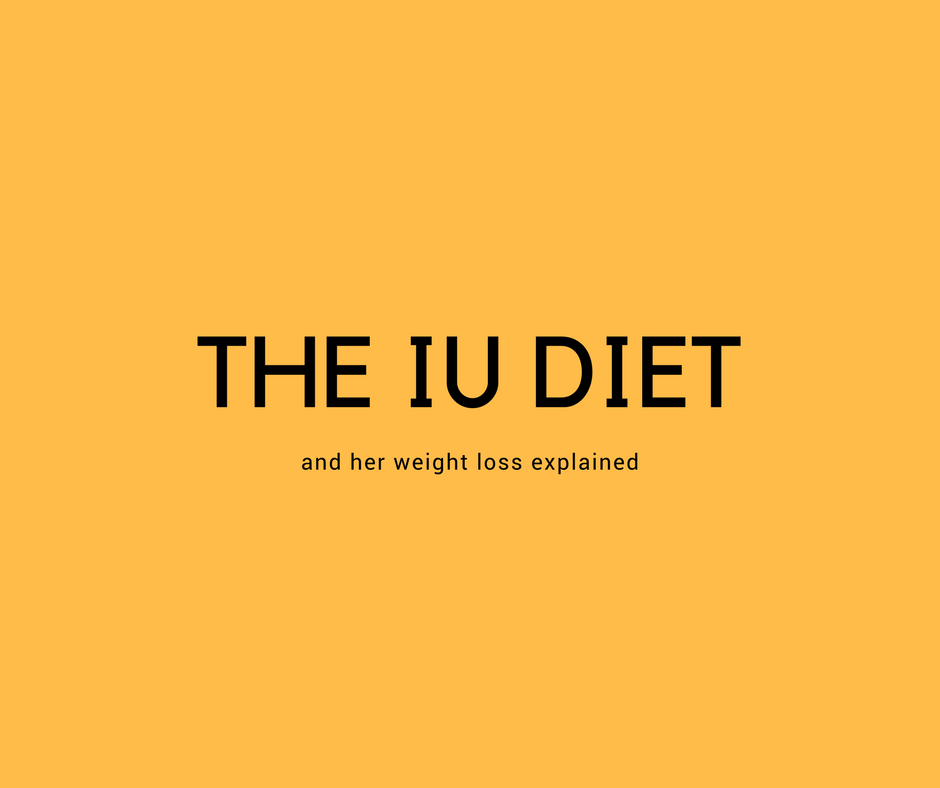 The IU diet and her weight loss explained - The Korean Diet